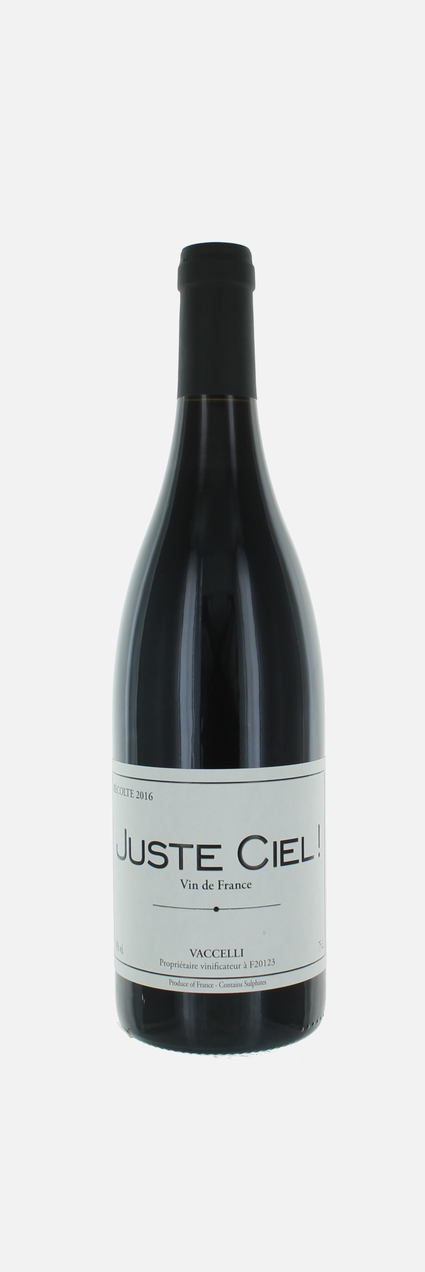 Juste Ciel, Vin de France, Domaine de Vacelli